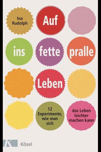 Buch: Auf ins fette pralle Leben von Ina Rudolph