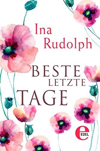 Beste letzte Tage von Ina Rudolph