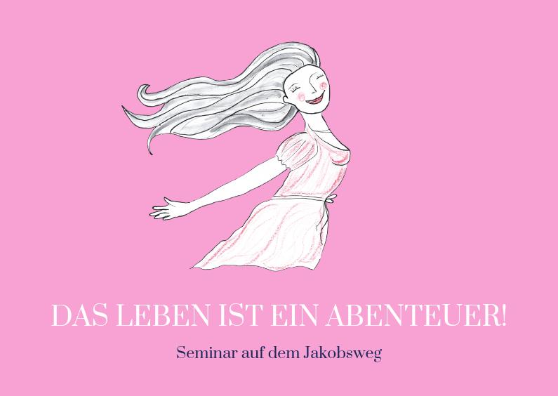 Das Leben ist ein Abenteuer! Seminar auf dem Jakobsweg