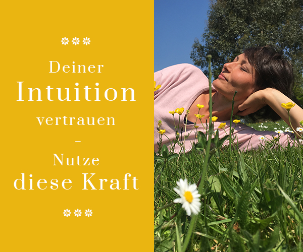Deiner Intuition vertrauen – nutze diese Kraft