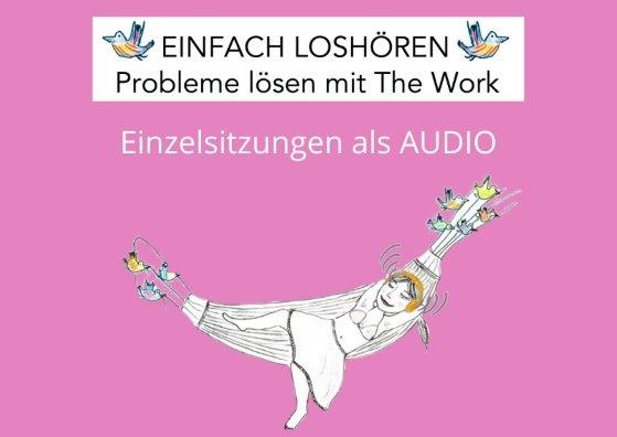 EINFACH LOSHÖREN - Probleme lösen mit The Work