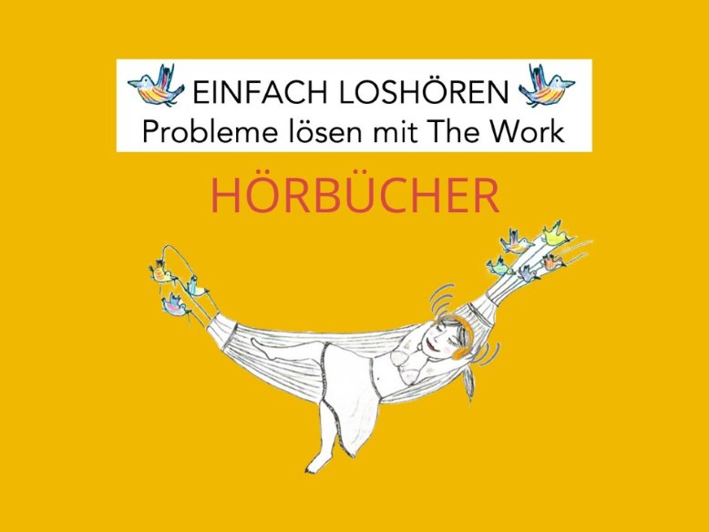EINFACH LOSHÖREN - Probleme lösen mit The Work - Hörbuch